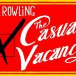 THE CASUAL VACANCY (IL SEGGIO VACANTE): LA RECENSIONE